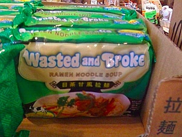 Wasted and broke pasta