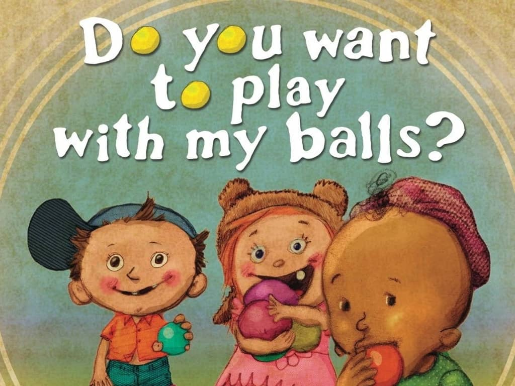 children 39 s book titled 39 do you want to play with my balls 39. Black Bedroom Furniture Sets. Home Design Ideas