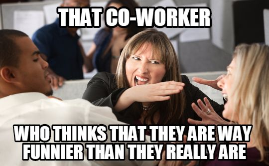 Funny Meme For Coworker : Annoying co worker types