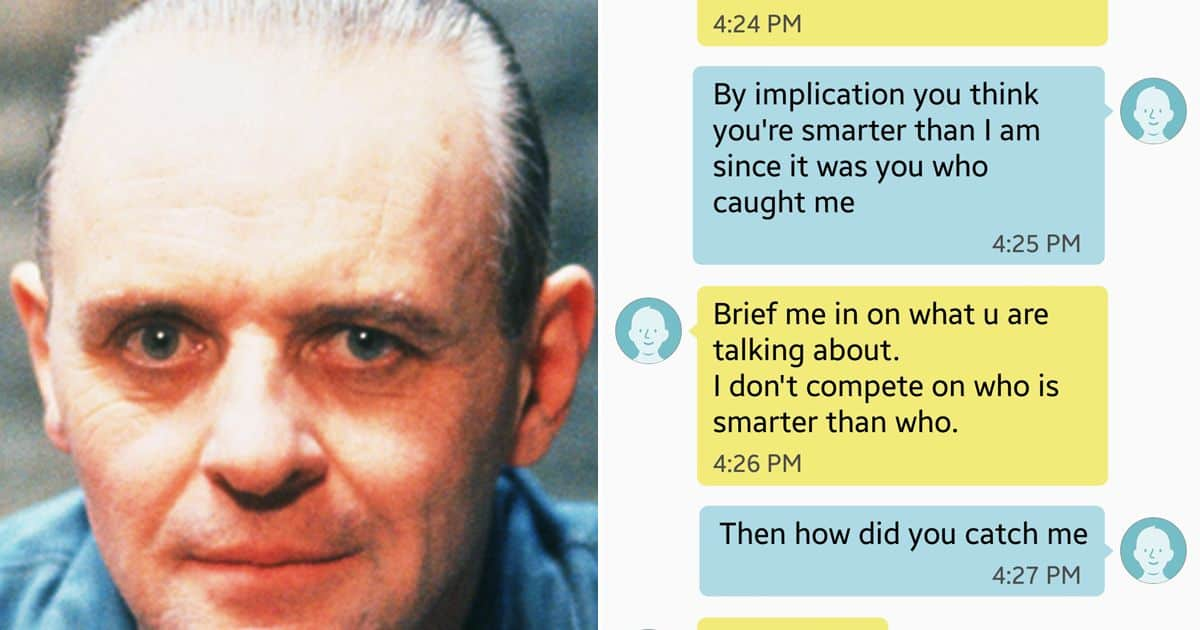 Brother channels hannibal lecter in text exchange with - Hannibal lecter zitate ...