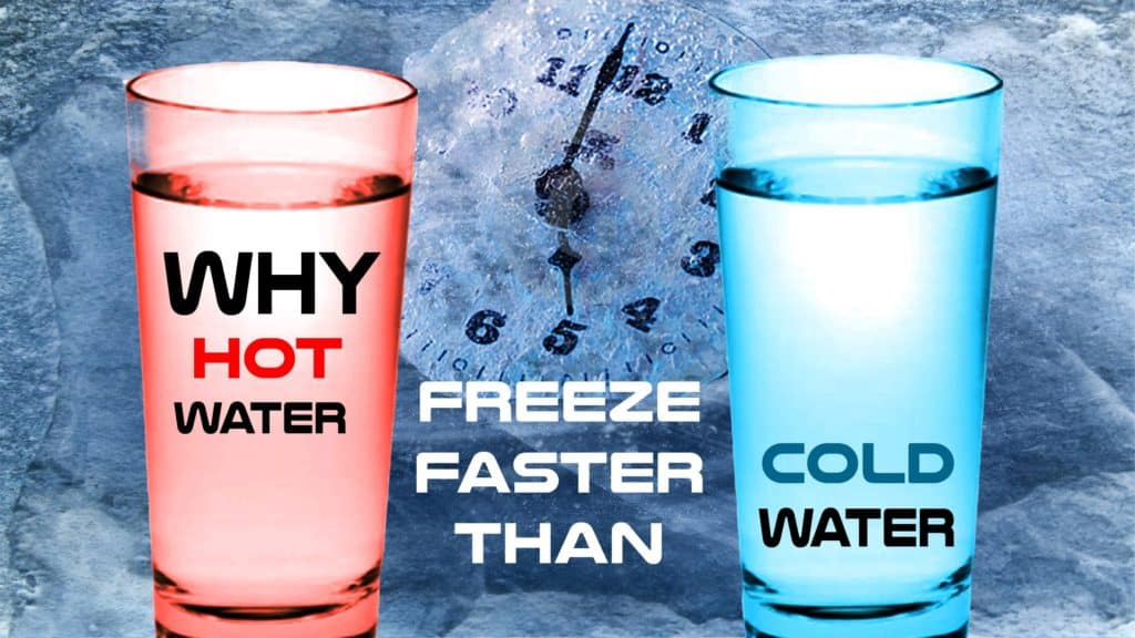 why hot water freezes faster than cold water